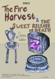 The Fire Harvest + The Sweet Release of Death